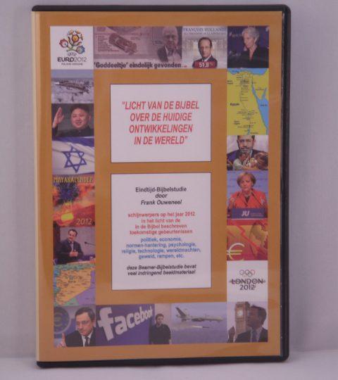 Licht Van De Bijbel Over De Huidige Ontwikkelingen In De Wereld (Editie 2012)